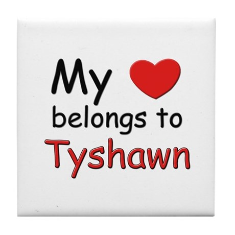 My heart belongs to tyshawn Tile Coaster