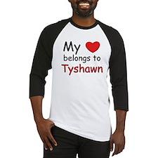 My heart belongs to tyshawn Baseball Jersey