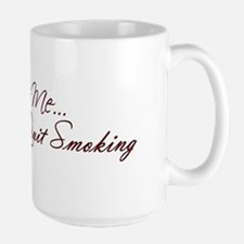 Kiss Me I Just Quit Smoking Mug