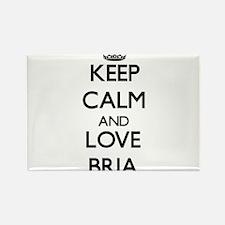 Keep Calm and Love Bria Magnets