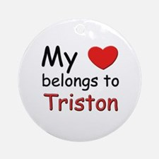My heart belongs to triston Ornament (Round)