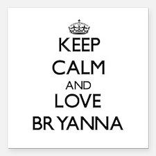 "Keep Calm and Love Bryanna Square Car Magnet 3"" x"