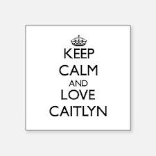 Keep Calm and Love Caitlyn Sticker