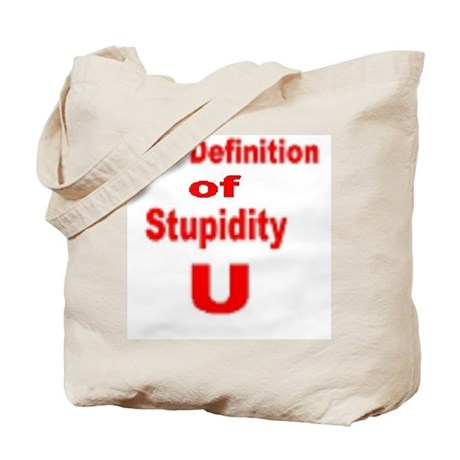Definition of Stupidity Tote Bag