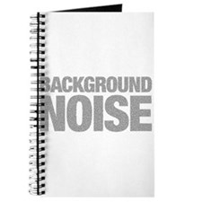 I am just background noise Journal