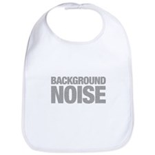 I am just background noise Bib