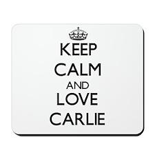 Keep Calm and Love Carlie Mousepad
