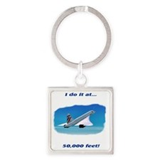 i do it at 50,000 feet Square Keychain