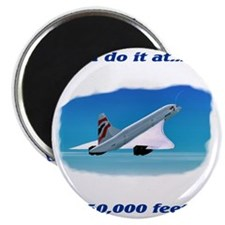i do it at 50,000 feet Magnet