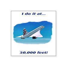 "i do it at 50,000 feet Square Sticker 3"" x 3"""