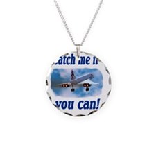 catch me if you can Necklace