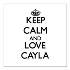 "Keep Calm and Love Cayla Square Car Magnet 3"" x 3"""
