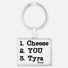 cheese-tyra Landscape Keychain