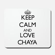 Keep Calm and Love Chaya Mousepad