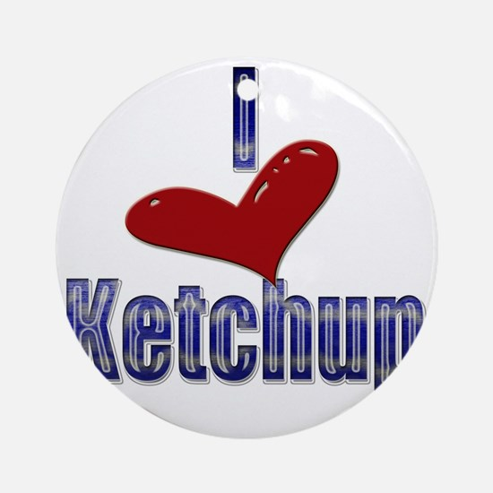 I love Ketchup Funny LOL Design Round Ornament