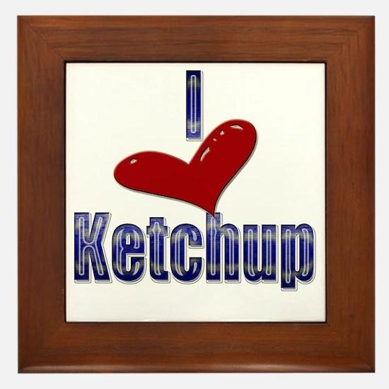 I love Ketchup Funny LOL Design Framed Tile