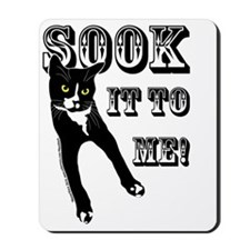 Sook It To Me! Mousepad