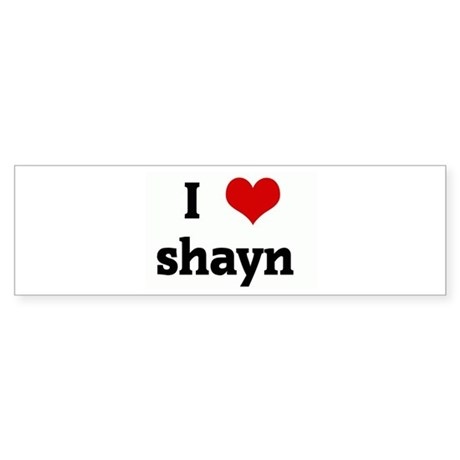 I Love shayn Bumper Sticker
