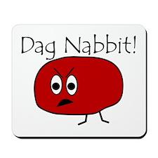 dag nabbit Mousepad