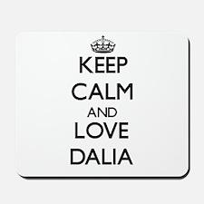 Keep Calm and Love Dalia Mousepad