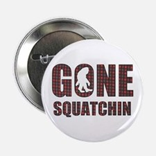 "Gone Squatchin rp 2.25"" Button"