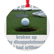 golf_is_a_lot_of_walking Ornament