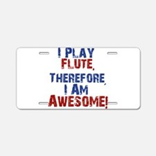 I Play flute Aluminum License Plate