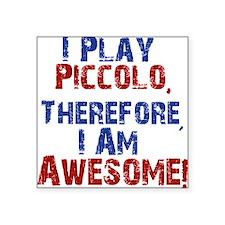 I Play Piccolo Sticker