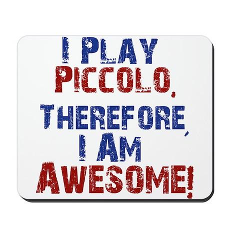 I Play Piccolo Mousepad