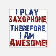 I Play Saxophone Sticker