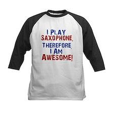 I Play Saxophone Baseball Jersey