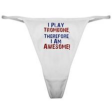 I Play Trombone Classic Thong