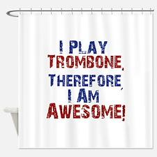 I Play Trombone Shower Curtain