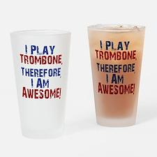 I Play Trombone Drinking Glass
