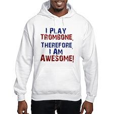 I Play Trombone Hoodie