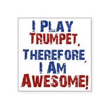 I Play Trumpet Sticker