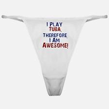 I Play Tuba Classic Thong