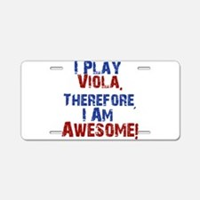 I Play Viola Aluminum License Plate