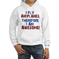 I fly airplanes Hoodie