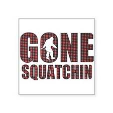 "Gone Squatchin rp2 Square Sticker 3"" x 3"""