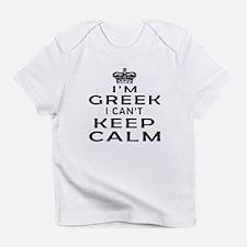 I Am Greek I Can Not Keep Calm Infant T-Shirt