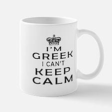 I Am Greek I Can Not Keep Calm Mug