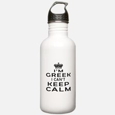 I Am Greek I Can Not Keep Calm Sports Water Bottle