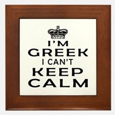 I Am Greek I Can Not Keep Calm Framed Tile