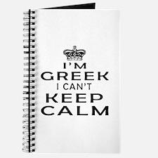 I Am Greek I Can Not Keep Calm Journal