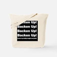 My daddy taught me good dark Tote Bag