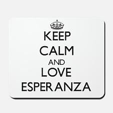 Keep Calm and Love Esperanza Mousepad