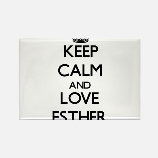 Keep Calm and Love Esther Magnets