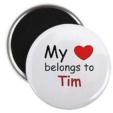 My heart belongs to tim Magnet