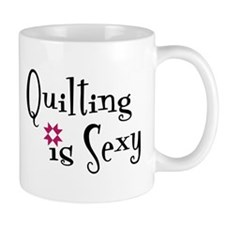 Quilting is Sexy Mug